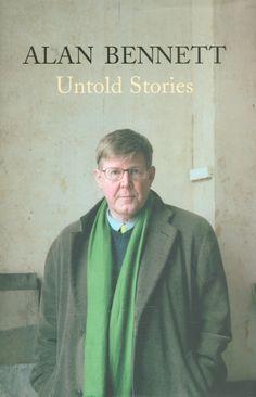 Alan Bennett - Untold Stories