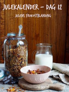 JULENS FROKOSTBLANDING - Julekalender dag 12 - Mat På Bordet Granola, Snacks, Food, Appetizers, Eten, Meals, Muesli, Treats, Finger Food