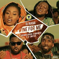 FRESH MUSIC : DJ Nana ft K-Switch Magnito & Brown Shuga  Wine For Me   Whatsapp / Call 2349034421467 or 2348063807769 For Lovablevibes Music Promotion   Nigerias first female Disc Jockey Dj Nana teams up with multi-talented singers for her new single christened Wine For Me. Wine For Me sees K-Switch Brown Shuga and If I Get Money Eh crooner pour out their rich lyrics on the jam. This is quit an impressive collaboration. Check on it and FLEX!DOWNLOAD Mp3: DJ Nana ft K-Switch Magnito & Brown…