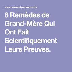 8 Remèdes de Grand-Mère Qui Ont Fait Scientifiquement Leurs Preuves.