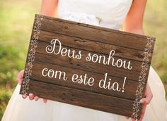 Plaquinha for wedding in PVC, size wood effect background. He … - Everything About WEDDiNG Wedding Bride, Rustic Wedding, Our Wedding, Dream Wedding, Wedding Events, Wedding Rings, Marry You, Just Married, Marie
