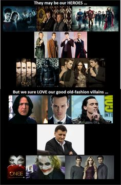 We have our HEROES, but we sure LOVE our good old-fashion villains... ---> sometimes I love the villains even more.