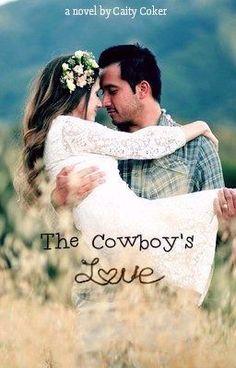 "You should read ""The Cowboy's Love"" on #Wattpad. #romance #historicalfiction"