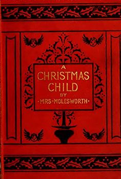 A Christmas Child (Illustrated Edition): A Sketch of a Bo...