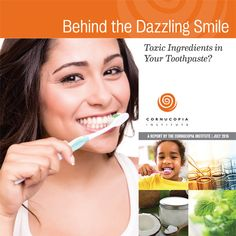 Toxins In Food Report Finds Toxins/Carcinogens in Popular Brands of Toothpaste - Cornucopia Institute Toothpaste Brands, Toxic Foods, In Cosmetics, Cosmetics Industry, Best Diet Plan, Foods To Avoid, Natural Health Remedies, Alternative Medicine, Dental Care