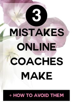 Coaching mistakes you definitely want to avoid!!