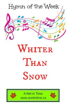 A great old hymn to learn and love. A great song of faith. http://www.anetintime.ca/2017/06/hymn-study-whiter-than-snow.html