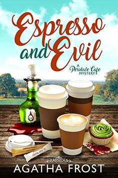Espresso and Evil (Peridale Cafe Cozy Mystery Book 6) by [Frost, Agatha]