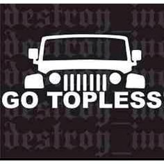 A topless Jeep!! Is A Happy Jeep!!