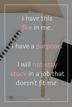 Follow your passion and find your purpose. Life is too short to stay stuck in a job or career that isn't going anywhere