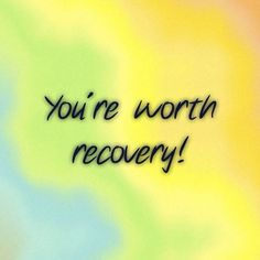 I am worth recovery! #recovery #affirmations