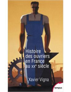 Histoire des ouvriers en France au XXe siècle - Xavier Vigna France, Audiobooks, Ebooks, This Book, Dresses For Work, Free Apps, Stuff To Buy, Collection, Products