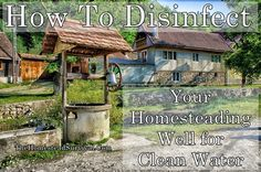 """How To Disinfect Your Homesteading Well for Clean Water Homesteading - The Homestead Survival .Com """"Please Share This Pin"""" Off Grid Homestead, Homestead Farm, Homestead Survival, Survival Food, Camping Survival, Survival Prepping, Survival Skills, Agriculture, Water Collection"""