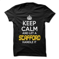 Keep Calm And Let ... STAFFORD Handle It - Awesome Keep Calm Shirt ! - #shirts #graphic t shirts. SIMILAR ITEMS => https://www.sunfrog.com/Outdoor/Keep-Calm-And-Let-STAFFORD-Handle-It--Awesome-Keep-Calm-Shirt-.html?60505