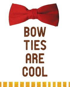 Doctor Who - Bow Ties are Cool