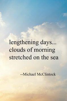 Haiku poem: lengthening days -- by Michael McClintock.