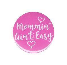 Mommin Ain't Easy Button Badge Pin Gift For by AlienAndEarthling