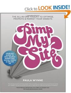 Pimp My Site: The DIY Guide to SEO, Search Marketing, Social Media and Online PR.  Really good book, very useful for more computer savvy small business owners.