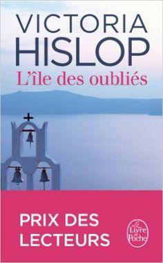 Amazon.fr - L'Île des oubliés - Victoria Hislop - Livres