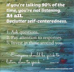 Declutter self-centeredness.