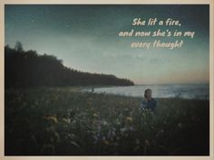 """""""She Lit A Fire""""   Lord Huron - Lonesome Dreams"""