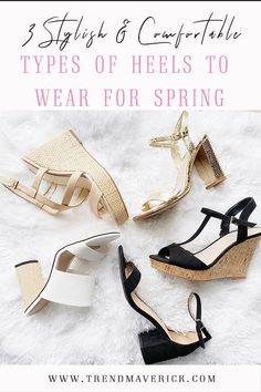 3 STYLISH AND COMFORTABLE TYPES OF HEELS TO WEAR FOR SPRING