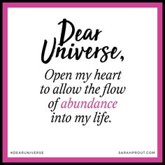Dear Universe,  Open my heart to allow the flow of abundance into my life. <3  #manifesting