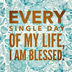Blessed beyond words & thankful for every up & down.. lifes leasons are so we can move through it not dwell in it..
