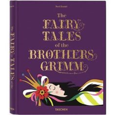 The Fairy Tales of the Brothers Grimm - Taschen