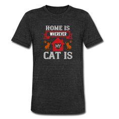 Geschenke Shop   home is wherwever my cat is - Unisex Tri-Blend T-Shirt von Bella + Canvas Unisex, Bella Canvas, Aloe Vera, Anti Aging, Cats, Mens Tops, Shopping, Fashion, Funny Women