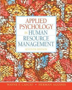 Applied Psychology in Human Resource Management (7th Edition) by Wayne F Cascio. $160.48. Publication: January 13, 2010. Publisher: Prentice Hall; 7 edition (January 13, 2010). 552 pages. Author: Wayne F Cascio. Edition - 7