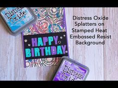 Distress Oxide Splatters on a Stamped and Heat Embossed Resist Background video/