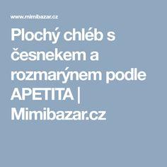 Plochý chléb s česnekem a rozmarýnem podle APETITA | Mimibazar.cz