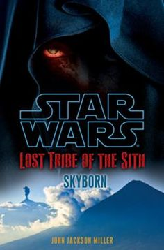 Star Wars: The Lost Tribe of the Sith: Skyborn - (short) Book 2 of the Sith Era series by John Jackson Miller