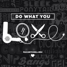 And love what you do!