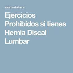 Ejercicios Prohibidos Si Tienes Hernia Discal Lumbar Diet