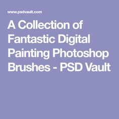 A Collection of Fantastic Digital Painting Photoshop Brushes - PSD Vault