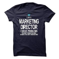 I Love I am a Marketing Director T-Shirts #tee #tshirt #Job #ZodiacTshirt #Profession #Career #marketing director