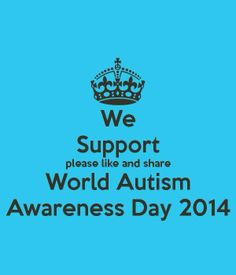Sharing in support of World Autism Awareness Day 2014 –– which is today.
