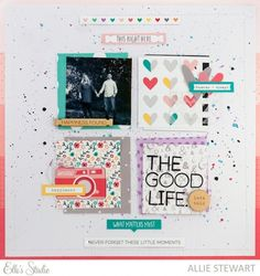 #papercraft #scrapbook #layout - The Good Life scrapbook layout by Allie Stewart for Elle's Studio