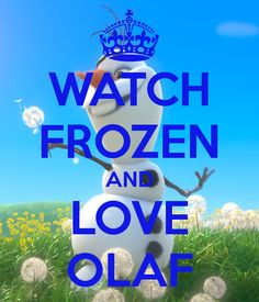 WATCH FROZEN AND LOVE OLAF - KEEP CALM AND CARRY ON Image Generator