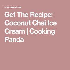 Get The Recipe: Coconut Chai Ice Cream | Cooking Panda
