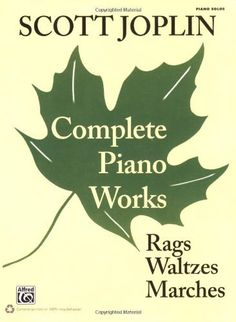Scott Joplin -- Complete Piano Works: Rags, Waltzes, Marches by Scott Joplin. Save 34 Off!. $19.79. Publication: August 16, 2010. Publisher: Alfred Music Publishing (August 16, 2010)