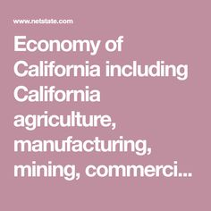 Economy of California including California agriculture, manufacturing, mining, commercial fishing, and service industries. California Agriculture, Private Health Care, Engineering Companies, Sand And Gravel, Rockfish, Beef Cattle, Too Cool For School, Goods And Services, Fishing