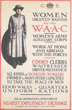 Pressure from women for their own uniformed service began in August but it was the end of 1916 before the War Office established the Women's Army Auxiliary Corps (WAAC). In April the WAAC was renamed Queen Mary's Army Auxiliary Corps. The Women World War One, First World, Vintage Advertisements, Vintage Ads, Vintage Photos, Chicano, Ww1 Posters, Domestic Worker, Historia Universal