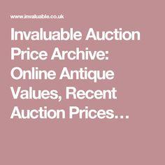 Invaluable Auction Price Archive: Online Antique Values, Recent Auction Prices…
