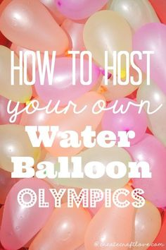 How to host your own Water Balloon Olympics via http://createcraftlove.com