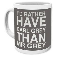 MR. GREY TASSE I'D RATHER HAVE EARL GREY THAN MR. GREY Hier bei www.closeup.de