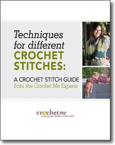 Free downloadable e-book:  Techniques for Different Crochet Stitches: A Crochet Stitch Guide from the Crochet Me Experts