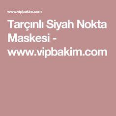 Tarçınlı Siyah Nokta Maskesi - www.vipbakim.com